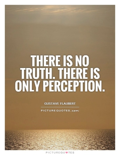 there-is-no-truth-there-is-only-perception-quote-1